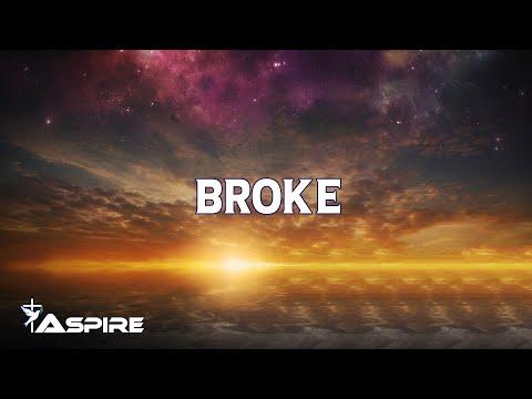 Broke (lyrics) ~ Riley Clemmons