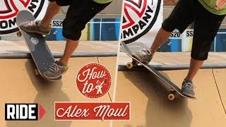 How-To Skateboarding: Rock to Willy with Alex Moul