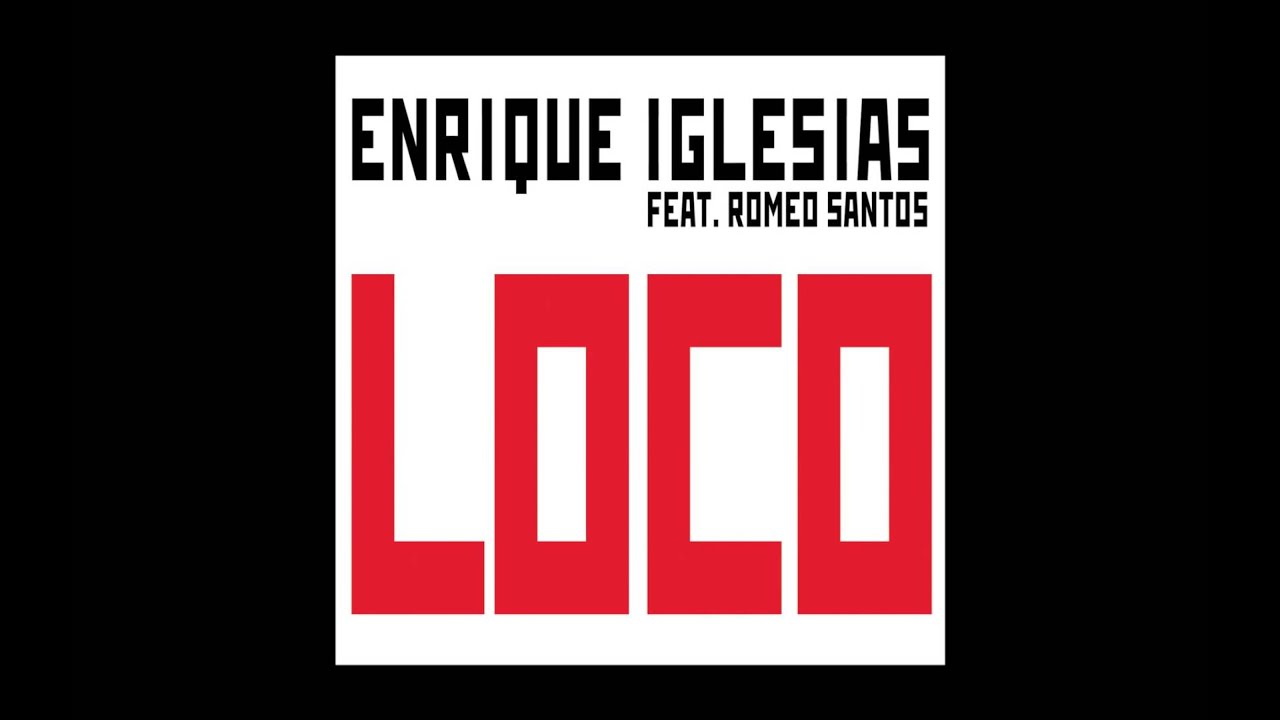 Enrique Iglesias Loco feat Romeo Santos (Audio)