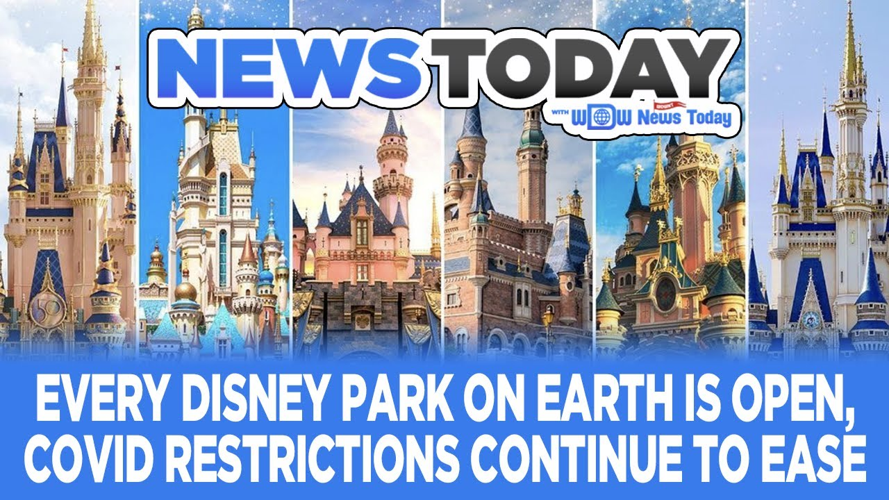 Every Disney Park on Earth is Open, COVID Restrictions Continue to Ease - NewsToday 6/18