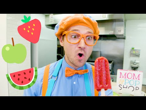 Blippi Makes Fruit Popsicles | Learn Healthy Eating For Children | Educational Videos For Kids