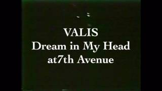 VALIS - Dream in My Head VALIS Live at YOKOHAMA 7th Avenue south Ta...