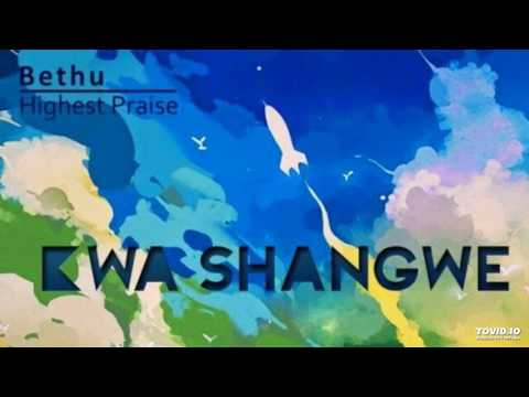 Kwa Shangwe By Bethu  & The Highest Praise