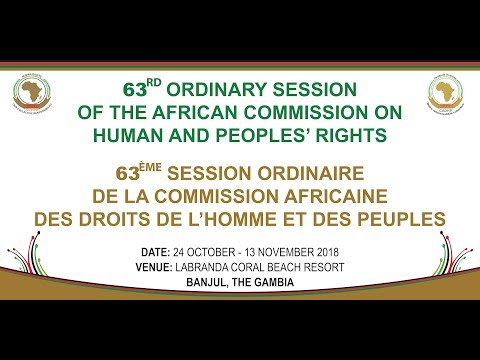#ACHPR63 Opening Ceremony 63rd Ordinary Session of The African Commission on Human & Peoples' Right.