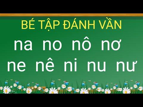 Dạy Bé Tập Đánh Vần Tiếng Việt lớp 1,na,no,nô,nơ,ne,nê,ni,nu,nư _dautaytv