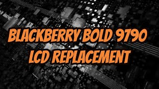blackberry bold touch 9790 lcd replacement how to take the phone apart by future gadgets