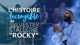 "L'HISTOIRE INCROYABLE DE SYLVESTER STALLONE ""ROCKY"""
