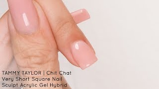 ❤ Chit Chat | Very Short Square SCULPT Nail | Tammy Taylor