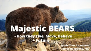 Bears Movement Behavior Conservation with expert James Halfpenny PhD