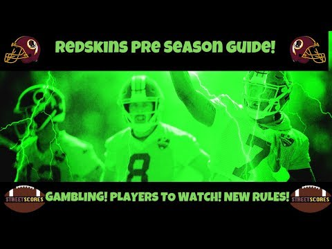 EVERYTHING To Know! Redskins Pre Season! Free Gambling! Players To Watch! New NFL Rules!
