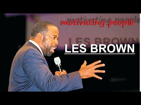 Les Brown | Motivating People | 2017