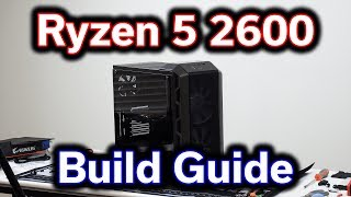 Ryzen 5 2600 - Detailed Step-by-Step Build Guide - $1,000 Gaming PC