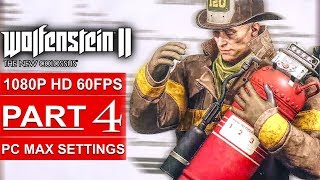 WOLFENSTEIN 2 THE NEW COLOSSUS Gameplay Walkthrough Part 4 [1080p HD 60FPS PC] - No Commentary