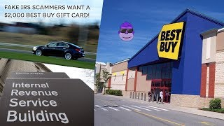 Fake IRS Scammer Wants A $2K Best Buy Card