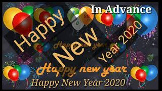 Happy New Year 2020 in Advance Happy New Year Special WhatsApp Status Happy NewYearEveryone 2020