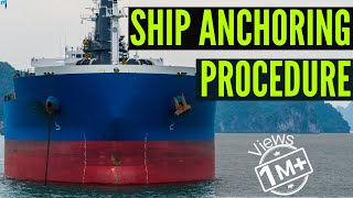 How Ship Anchor Works? - Procedure For Anchoring a Ship at Sea
