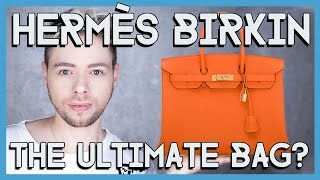 HERMÈS BIRKIN - the ultimate bag ?