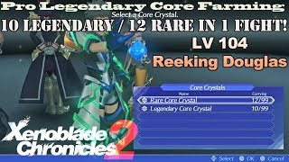 Xenoblade Chronicles 2 - Pro Legendary Core Farming - 10 In 1 Fight! - Lv 104 Reeking Douglas