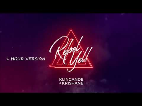 Klingande (ft. Krishane) - Rebel Yell (1 HOUR VERSION)