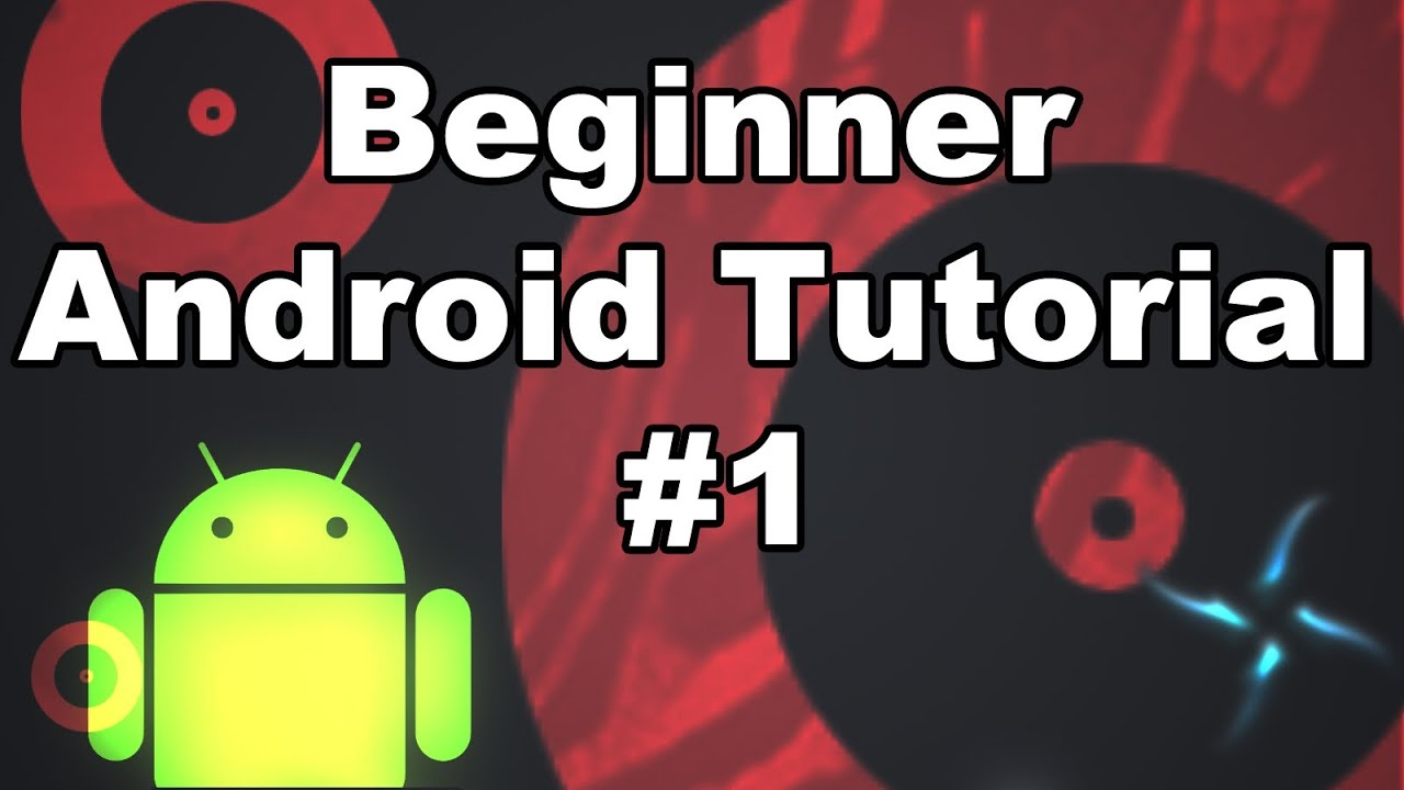 Android Development For Absolute Beginners