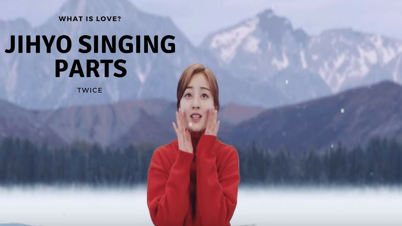 TWICE - Jihyo 지효 (Singing Parts) ► (What is Love)
