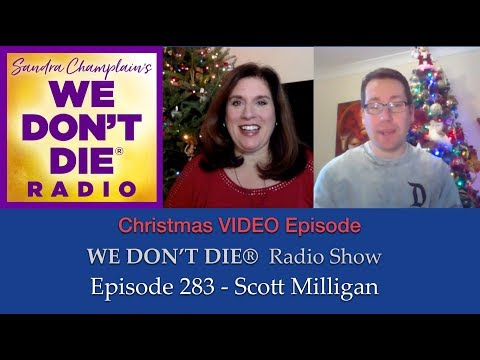 Episode 283  Scott Milligan & Sandra on Grief, Physical Mediumship, Holidays and More Mp3