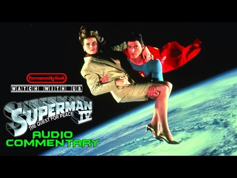 Superman IV: The Quest for Peace Podcast Commentary