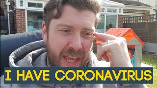 I HAVE CORONAVIRUS (SYMPTOMS AND TIMELINE)