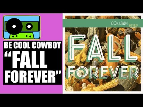 """""""Fall Forever"""" - Be Cool Cowboy (Official Audio) 
