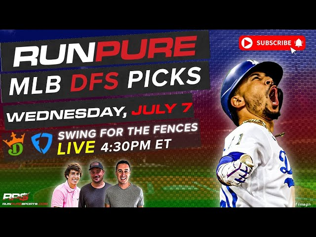 MLB DRAFTKINGS PICKS - WEDNESDAY JULY 7 - SWING FOR THE FENCES