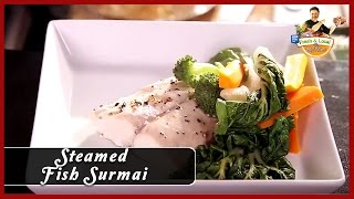 Steamed Fish Recipe (Surmai) with Fresh Vegetables | Chef Vicky Ratnani | Indian Style Food Recipes