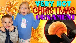 MOST DANGEROUS CHRISTMAS ORNAMENT EVER! 2400 DEGREES HOT!