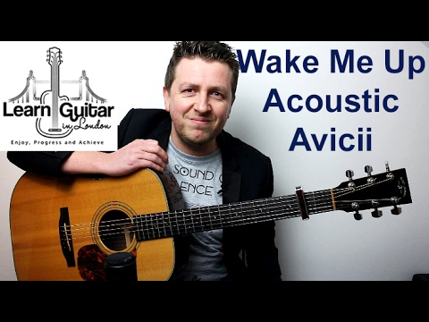 Wake Me Up - Acoustic Guitar Lesson - CHORDS + RHYTHM - Avicii - YouTube