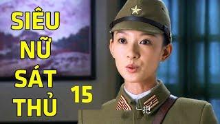 Siêu Nữ Sát Thủ - Tập 15   Phim Bộ Hành Động Trung Quốc Hay Mới Nhất