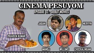 Cinema Pesuvom - Ep 12 - Debut Movies