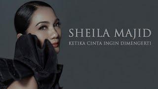 Download Sheila Majid - Ketika Cinta Ingin Dimengerti ( Official Music Video )