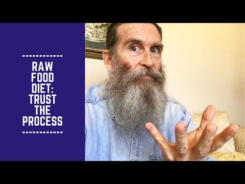 Important: Trust the Process on a Raw Food Diet!