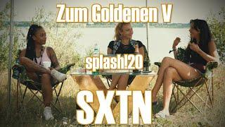 ZUM GOLDENEN V - SXTN über Freundschaft & Erfolg und Savas + BRKN Live / ZGV @splash! 2017