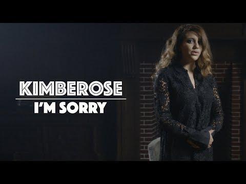 KIMBEROSE - I'M SORRY (official video)