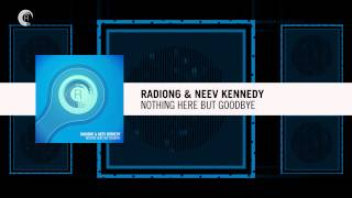 Radion6 & Neev Kennedy - Nothing Here But Goodbye (Original Mix) RNM