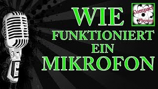 Wie funktioniert ein MIKROFON (Ad Tech#10) [Compact Physics]