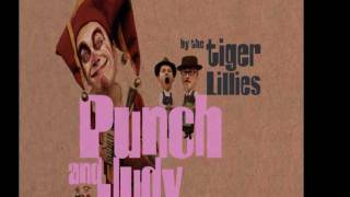 Watch Tiger Lillies Why Am I Alone video