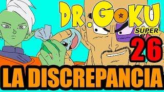 DR GOKU SUPER - 26 - LA DISCREPANCIA (NUEVA TEMPORADA!)