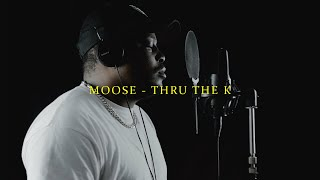 MOOSE - THRU THE K