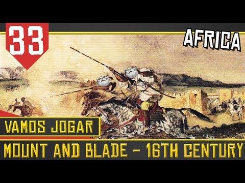 Mount & Blade 16th Century #33 - Norte da Africa tem Mosquetes! [Série Gameplay Português PT-BR]