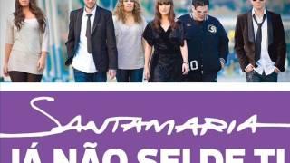 Santamaria Já Não Sei De Ti [Novo Audio] 2013/ 2014