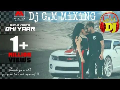 OHI YAAR NE PURANE  DHOL {REMIX} SUCHA YAAR  FT LAHORIA PRODUCTION   DJ G.M MiXiNG