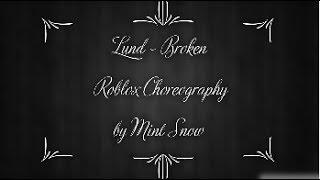 Lund - Broken - Roblox Choreography - AprilPotato