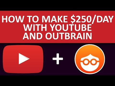 How To Make $200 Per Day With YouTube And OutBrain
