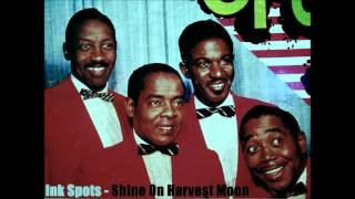 THE INK SPOTS - SHINE ON HARVEST MOON